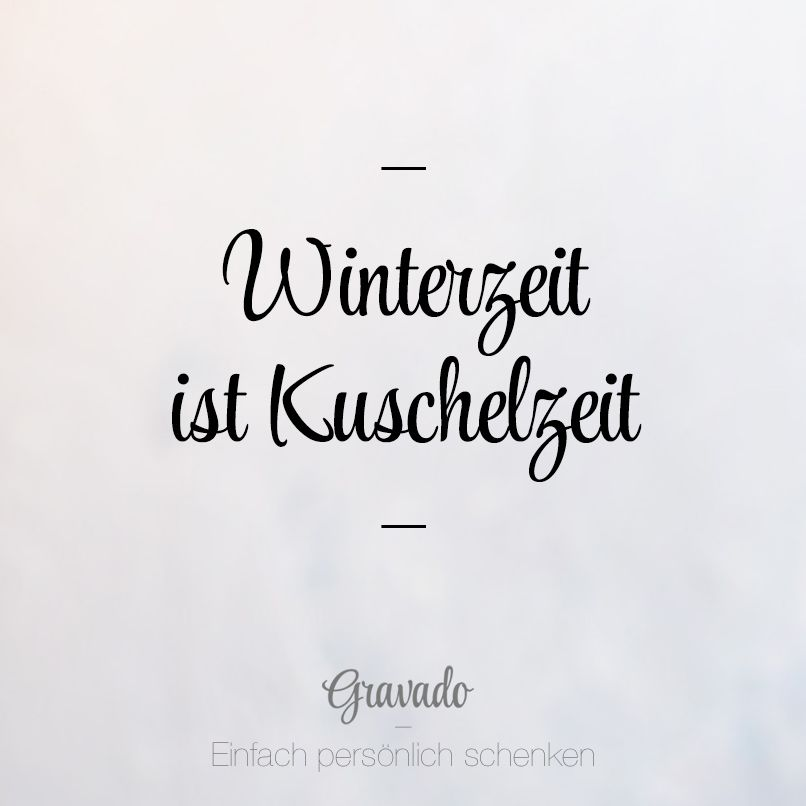 Winterzeit Ist Kuschelzeit Zitatdestages Quoteoftheday Quote Zitat Spruch Des Tages Lustig Kuscheln Spruch Winterzeit