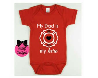 1eb1735d5a24f My Dad is My Hero Firefighter Baby Bodysuit Or Shirt•Fireman Baby ...