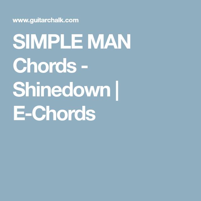 Simple Man Chords Shinedown E Chords Guitar Pinterest Easy