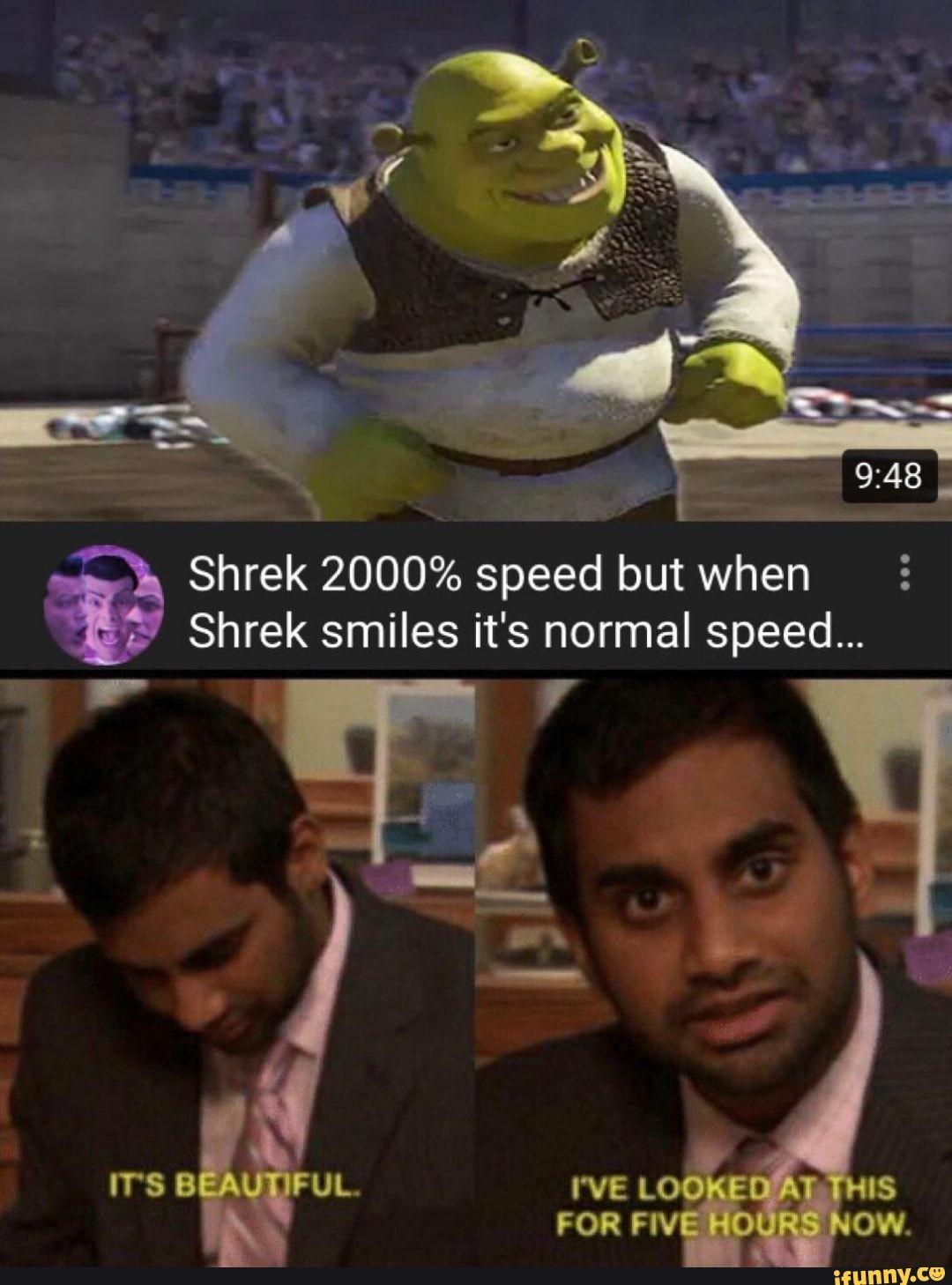 Shrek 2000?? O Speed But When A Shrek Smiles It S Normal Speed Ifunny Really Funny Funny Memes Shrek Memes