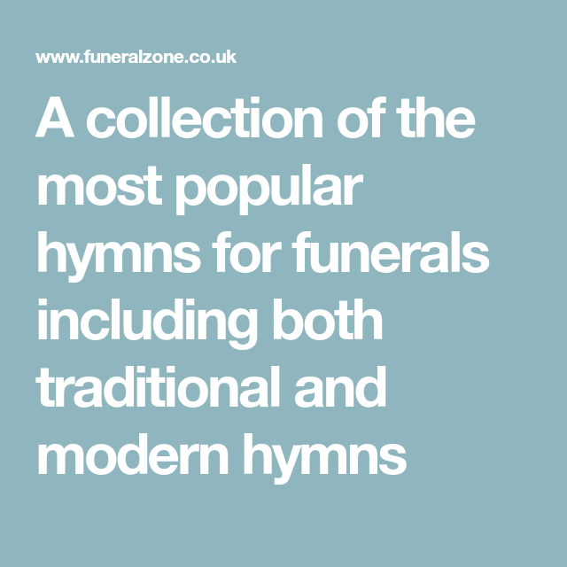 A collection of the most popular hymns for funerals including both
