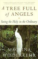 A Tree Full Of Angels Seeing The Holy In The Ordinary Books To Read One Day Maybe Pinterest Books
