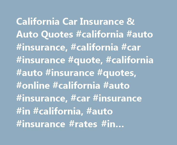 Car Insurance Quotes California California Car Insurance & Auto Quotes #california #auto #insurance