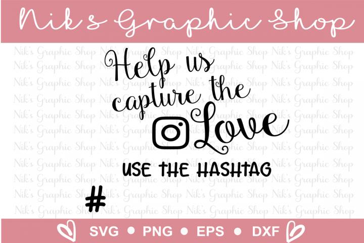 Download Capture The love svg, Capture it svg, wedding hashtag svgs ...