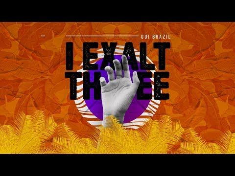 Gui Brazil I Exalt Thee (Lyric Video) (With images