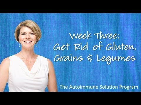 Get Rid of Gluten, Grains, and Legumes - YouTube