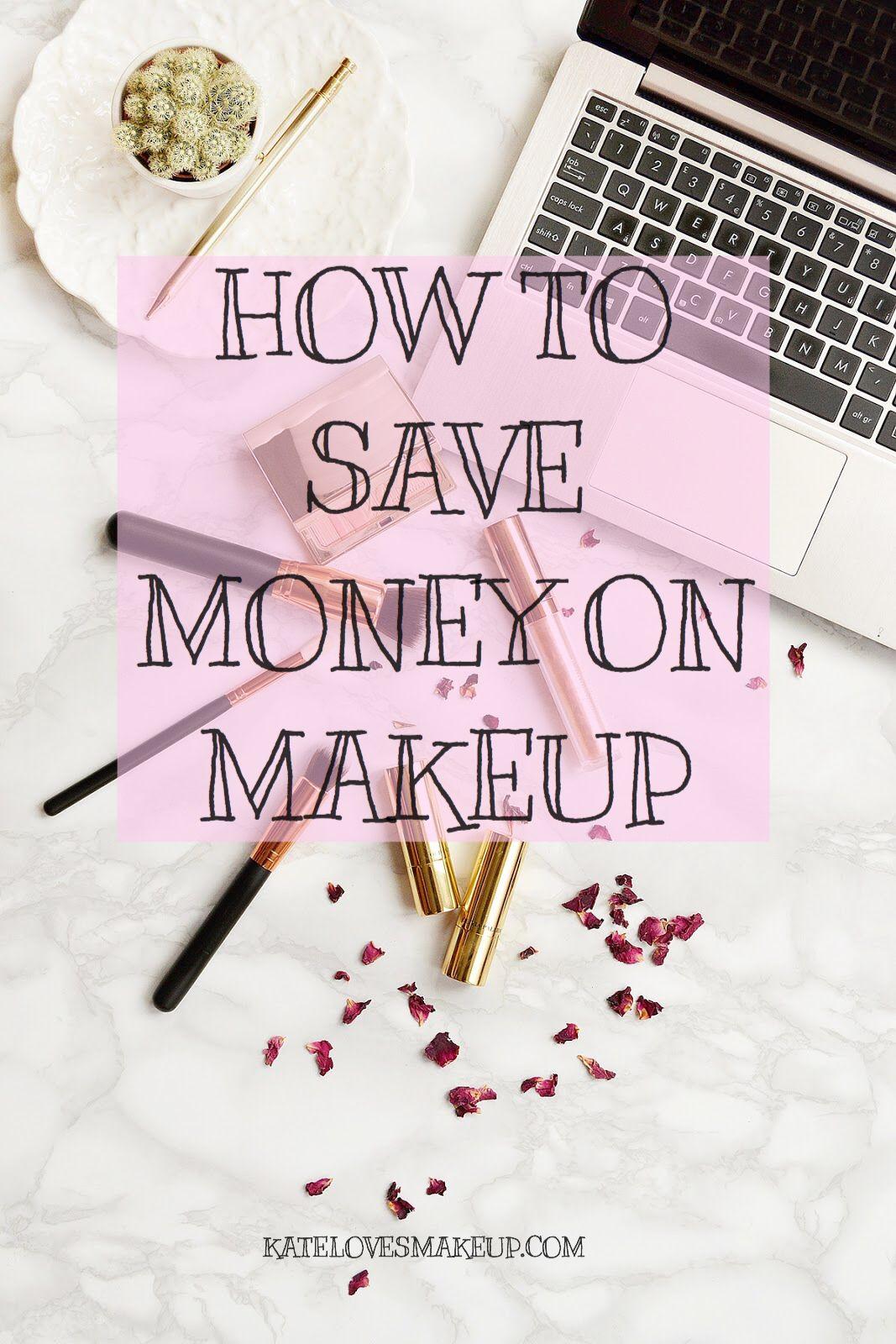 HOW TO SAVE MONEY ON MAKEUP Saving money, Makeup, Love