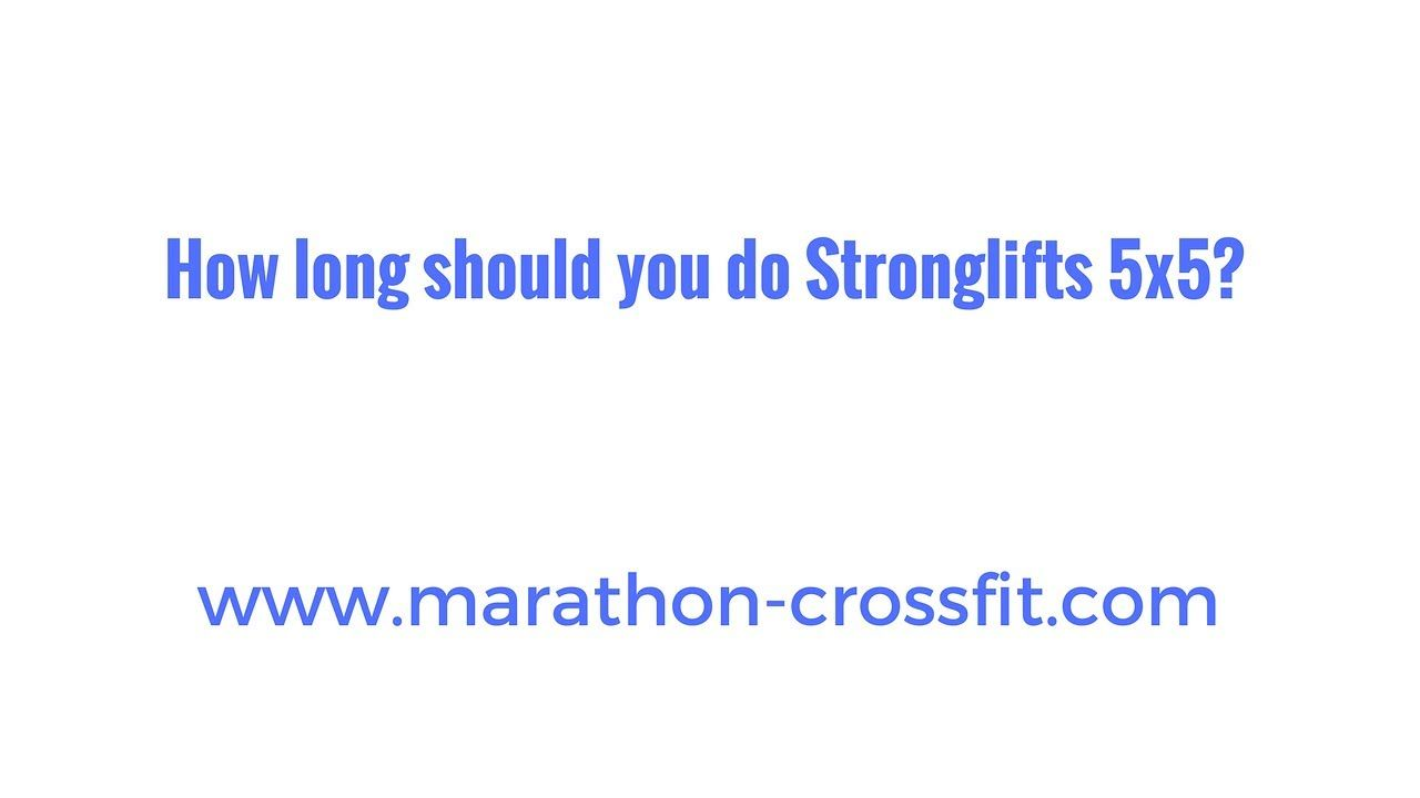 How long should you do Stronglifts 5x5? | Get Motivated | Crossfit