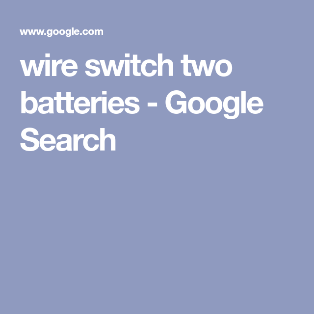 Wire Switch Two Batteries