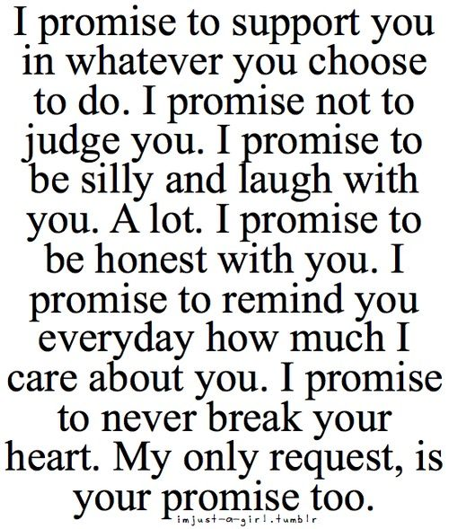 I Promise To Support You In Whatever You Choose To Do I Promise Not To Judge Judge You I Promise To Be Sil Cute Love Quotes Crush Quotes For Him Crush