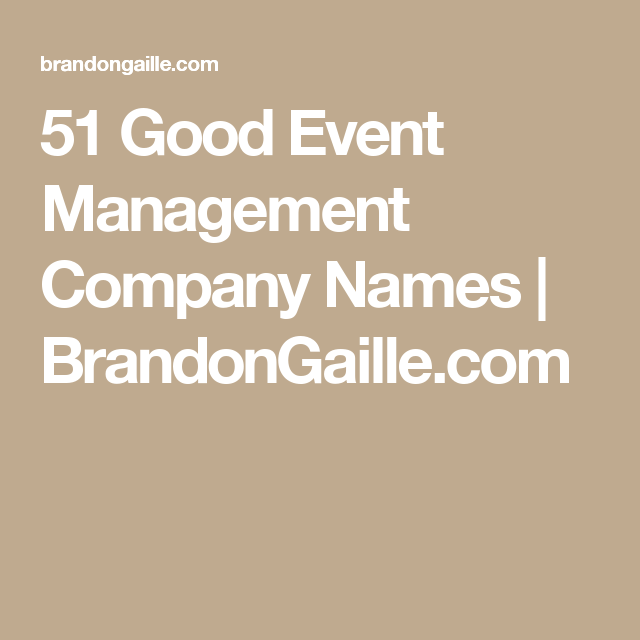 51 Good Event Management Company Names Brandongaille Planning