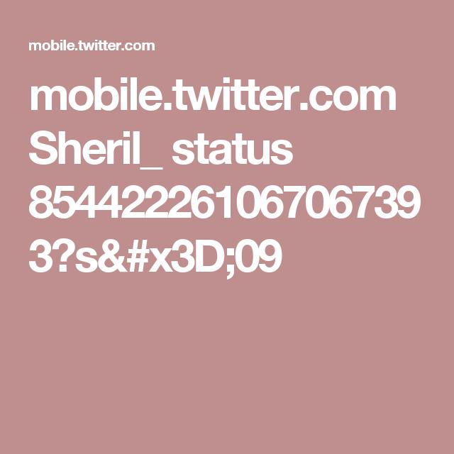 mobile.twitter.com Sheril_ status 854422261067067393?s=09