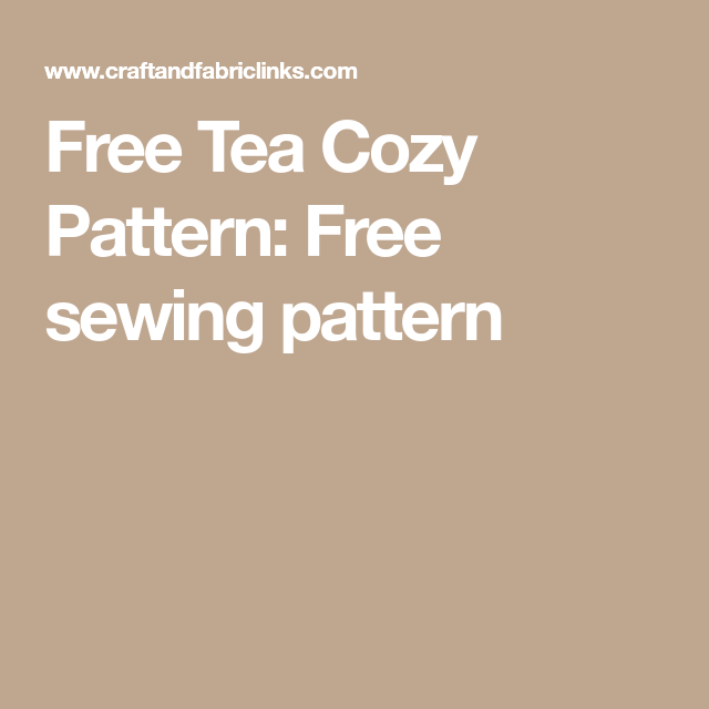 Free Tea Cozy Pattern: Free sewing pattern | Tea cozy | Pinterest ...