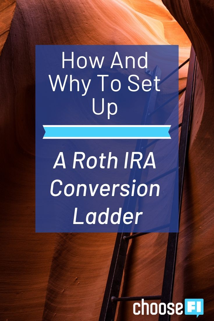 How and why to set up a roth ira conversion ladder roth
