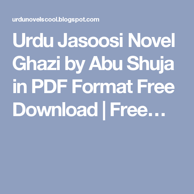Urdu Jasoosi Novel Ghazi by Abu Shuja in PDF Format Free Download | Free…