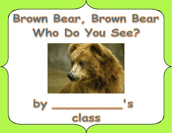 Brown Bear Class Book Based On Brown Bear Brown Bear What Do You