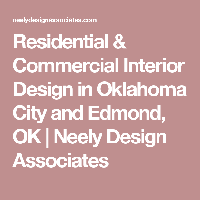 Residential Commercial Interior Design In Oklahoma City And Edmond OK