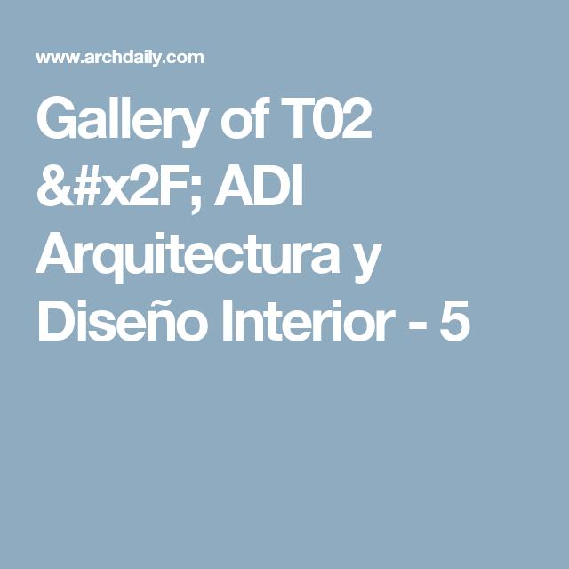 Gallery of T02 / ADI Arquitectura y Diseño Interior - 5