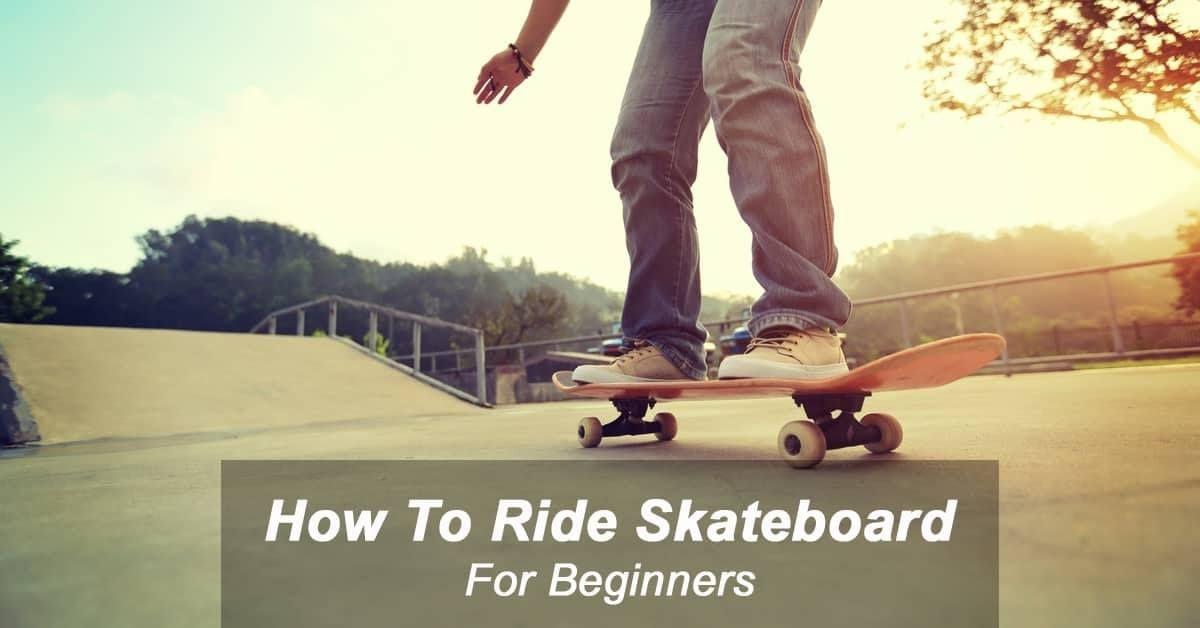 How to ride a skateboard super tips rideforlife https