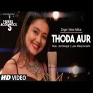 Thoda Aur Mp3 Song Download Latest Video Songs Songs Romantic Songs
