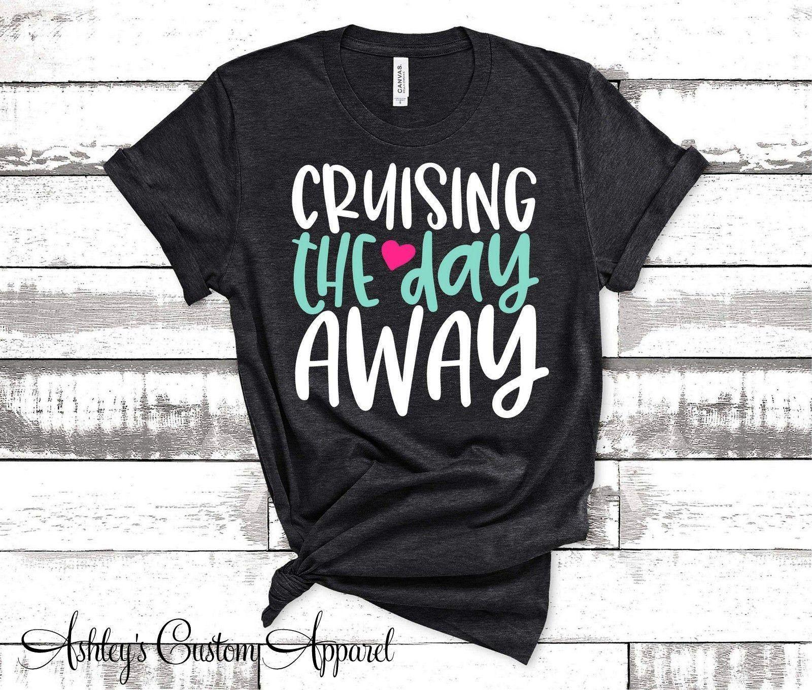 Shirts Cruising The Day Away Family Cruise Tshirt Matching Group Cruise Vacation Shirt Cruise Ship Tee Swimsuit Coverup Womens Cruise Source by Ashleyscustomap Look tshir...
