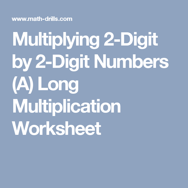 Multiplying 2-Digit by 2-Digit Numbers (A) Long Multiplication ...