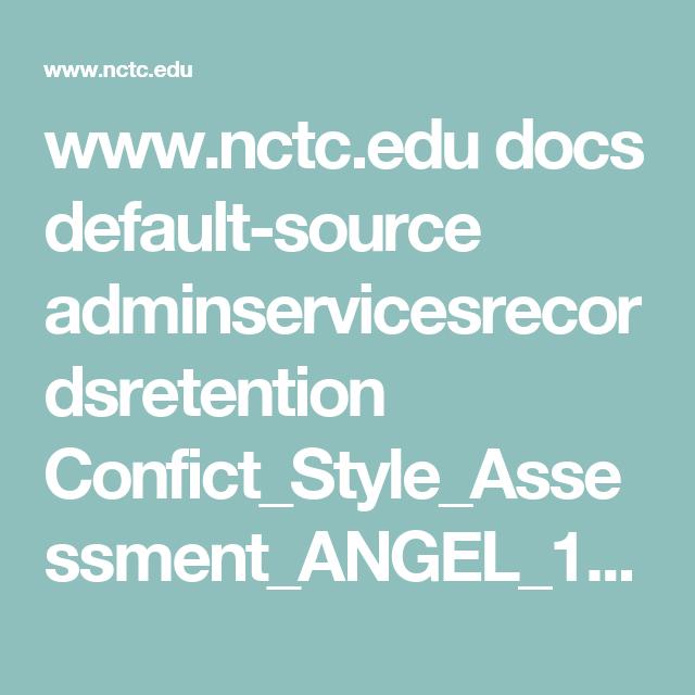 www.nctc.edu docs default-source adminservicesrecordsretention Confict_Style_Assessment_ANGEL_1.pdf?sfvrsn=0