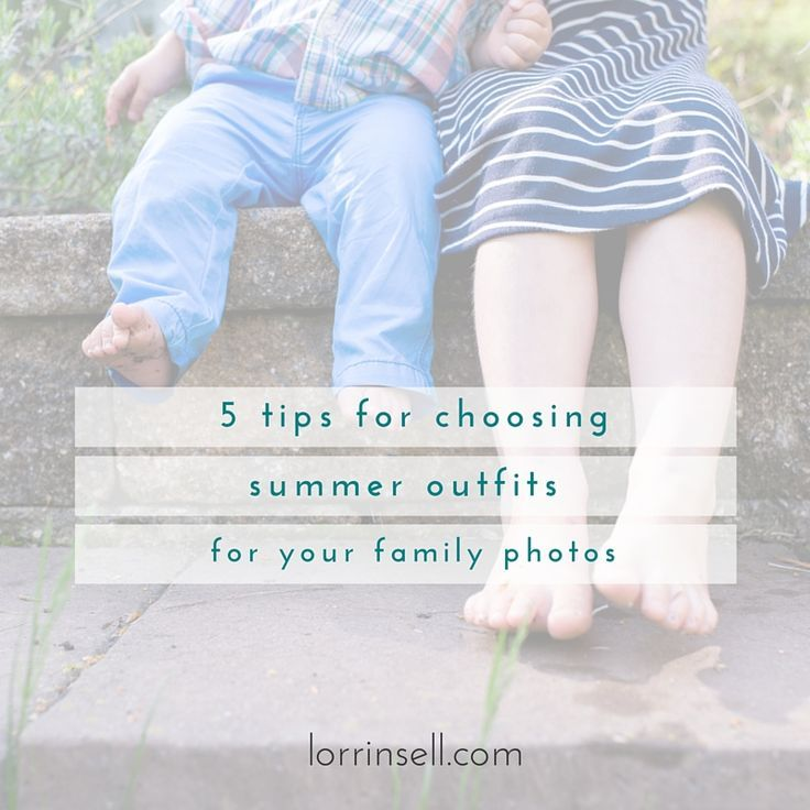 find out what you should wear for your family pictures this summer!