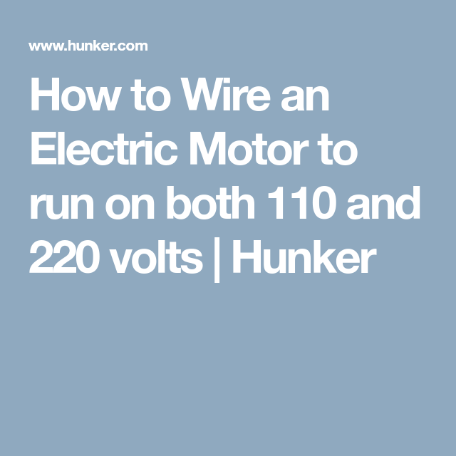 How to Wire an Electric Motor to run on both 110 and 220 volts