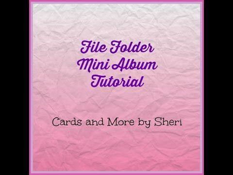 File Folder Mini Album Tutorial - YouTube