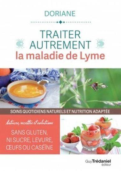 Traitez la maladie de Lyme différemment: traitements naturels et solutions quotidiennes par DORIANE   – Livres