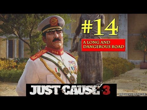A Long and Dangerous Road | Just Cause 3 | PS4 | Walkthrough | Part 14 - YouTube