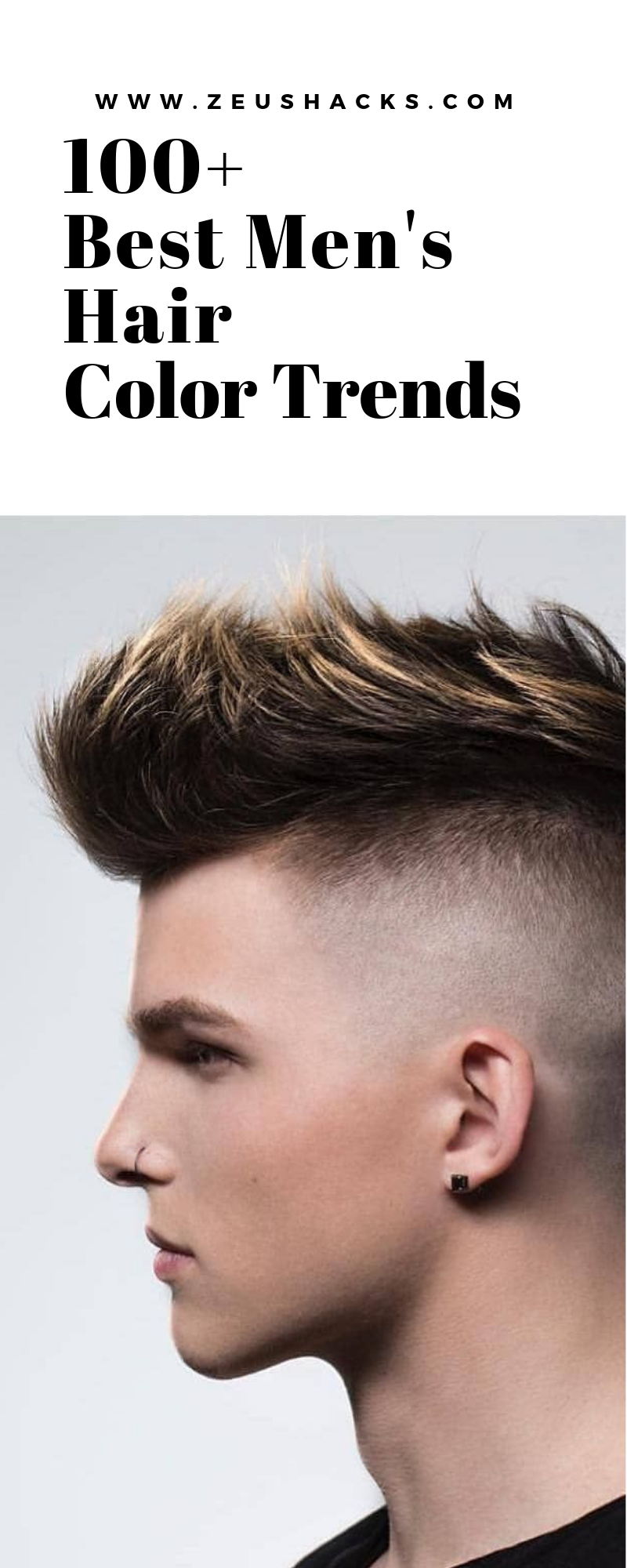 100 Men S Hair Color Trends 2019 Best Men S Haircuts Inc Skin Fades French Crop Side Part Faux Hawk Short Ha Mens Hair Colour Hair Color Mens Hairstyles