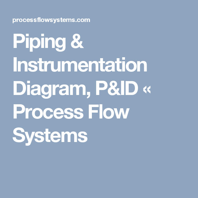 Piping Instrumentation Diagram Pid Process Flow Systems Pid