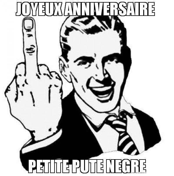 929da856ab752c10905834946a2e7e07 joyeux anniversaire petite pute negre memes pinterest