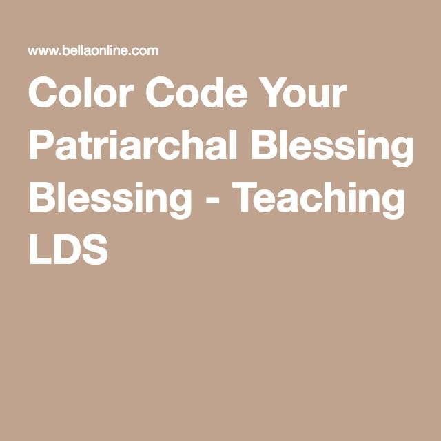 Color Code Your Patriarchal Blessing - Teaching LDS Iu0027m a Mormon - best of blueprint of the church callister