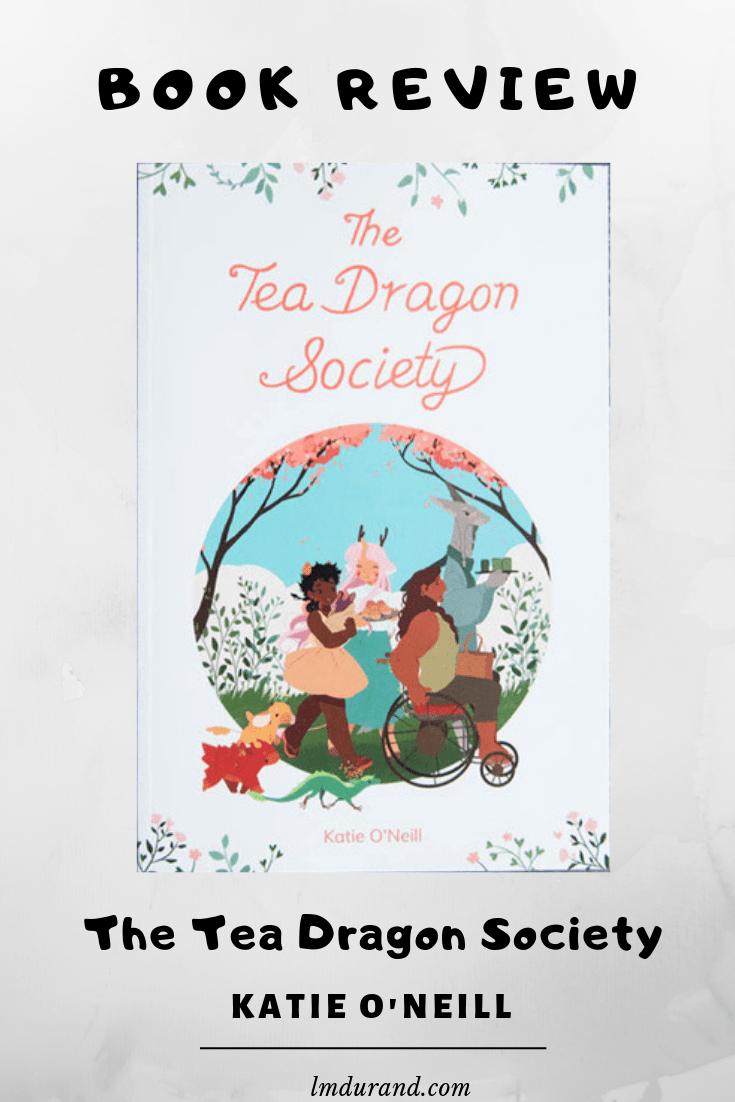 Book Review The Tea Dragon Society By Katie O Neill Book Blog Book Recommendations Book Review