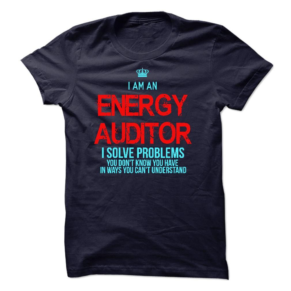 I am an Energy Auditor - If you are an Energy Auditor. This shirt is a MUST HAVE (Auditor Tshirts)