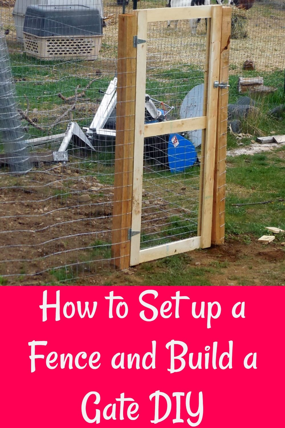 How To Put Up A Fence And Build A Gate Garden Gates Fencing