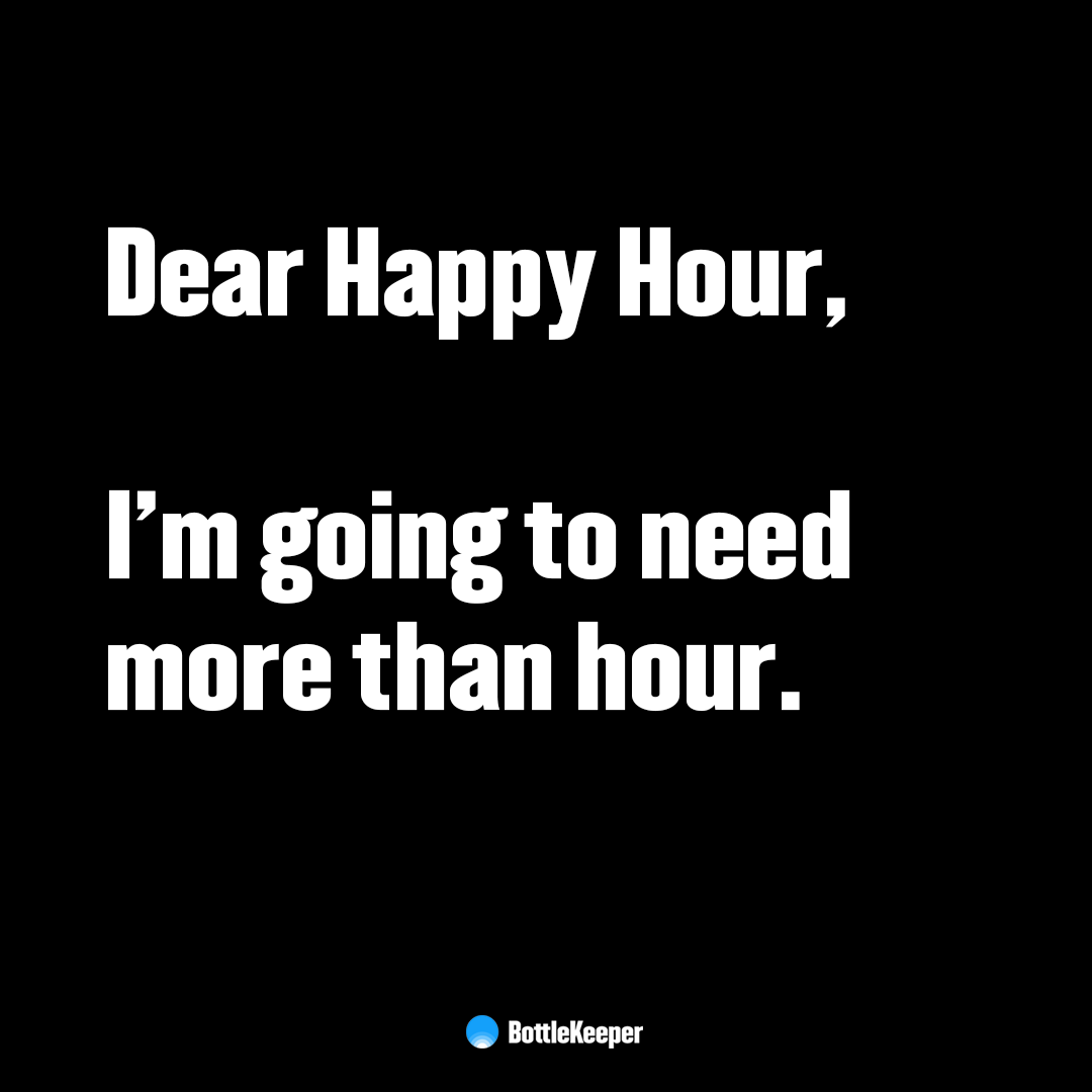 Dear Happy Hour Beer Memes Laughing Quotes Happy Hour