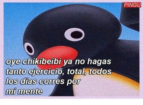 Chatea Con Mi Enamorado Romantic Memes Pingu Memes Crush Memes