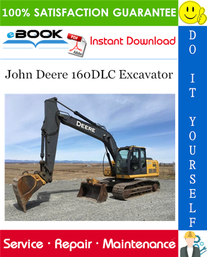 John Deere 160DLC Excavator Repair Technical Manual. This