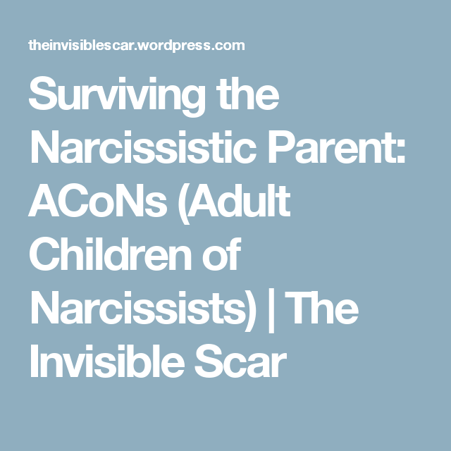 The Narcissistic Parent Of Special >> Surviving The Narcissistic Parent Acons Adult Children Of