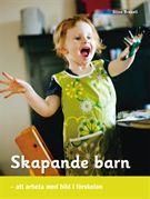 Skapande barn : att arbeta med bild i förskolan - Stina Braxell - Häftad (9789197761574) - Böcker - CDON.COM