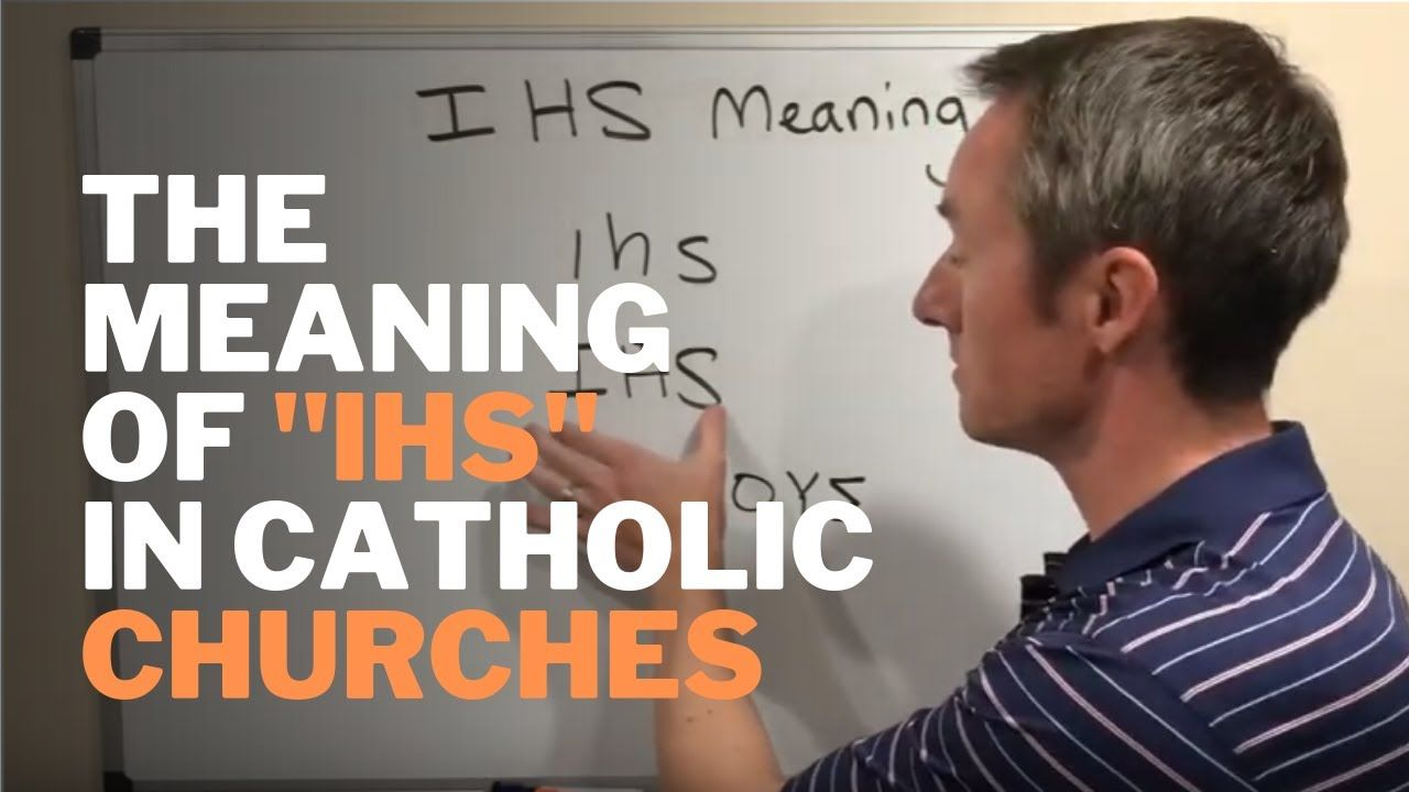The Meaning of IHS in Catholic Churches in 2020 | Catholic