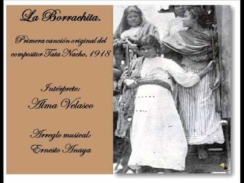 La Borrachita. Alma Velasco.  Hermosa, triste y antigua canción de Ignacio Fernández Esperón (Tata Nacho).