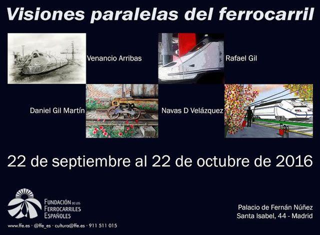 """CRÓNICA FERROVIARIA: España: """"Visiones paralelas del ferrocarril"""", expo..."""