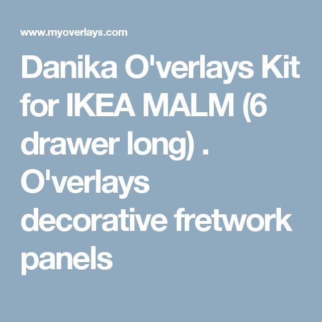 Danika O'verlays Kit for IKEA MALM (6 drawer long) . O'verlays decorative fretwork panels