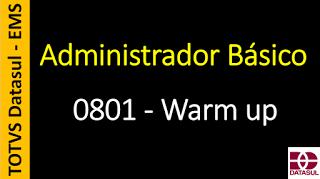 Totvs - Datasul - Treinamento Online (Gratuito): 0801 - EMS - Administrador Básico - Warm up