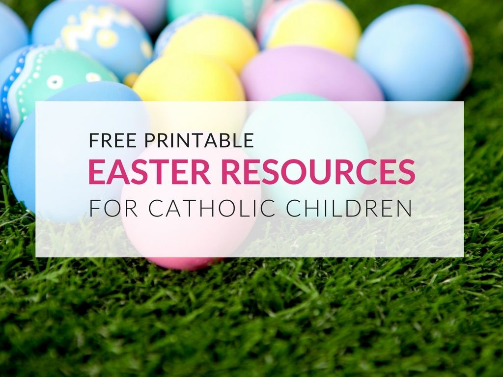 11 Easter Resources To Use With Catholic Children